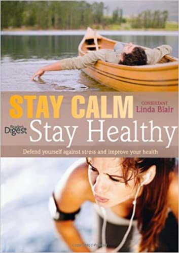 Stay Calm Stay Healthy by Linda Blaire, wellness