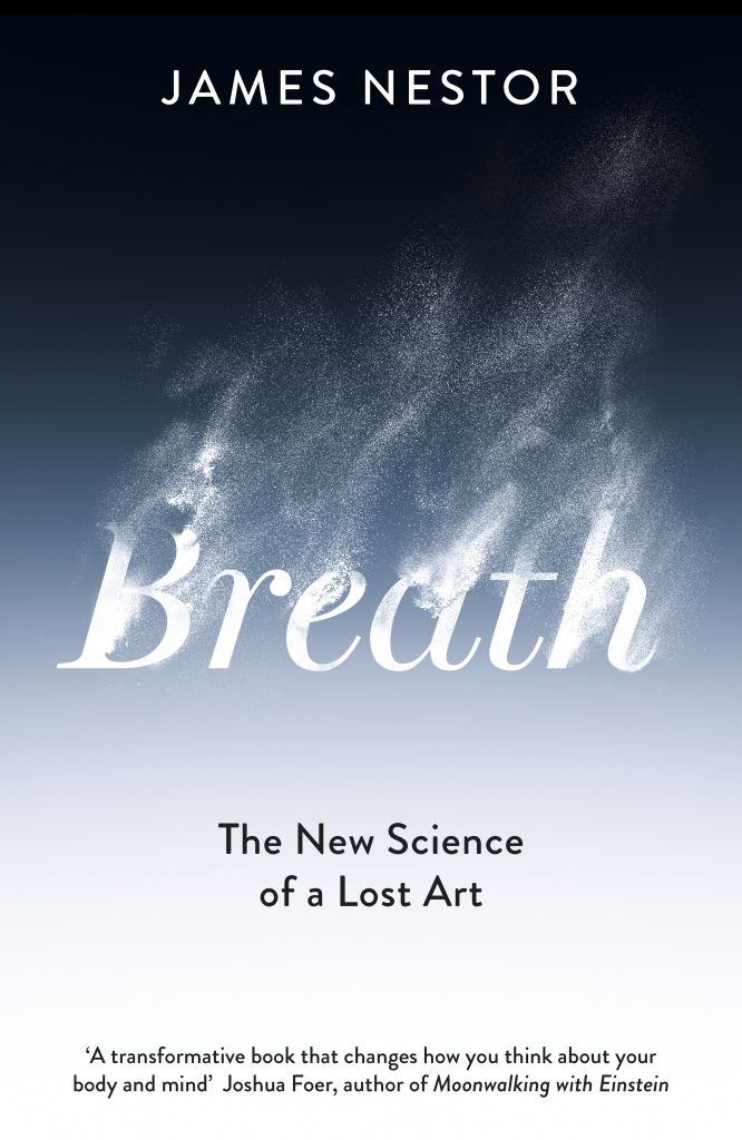 This is an extract from Breath by James Nestor, published by Penguin Random House, $35. Available to purchase now.